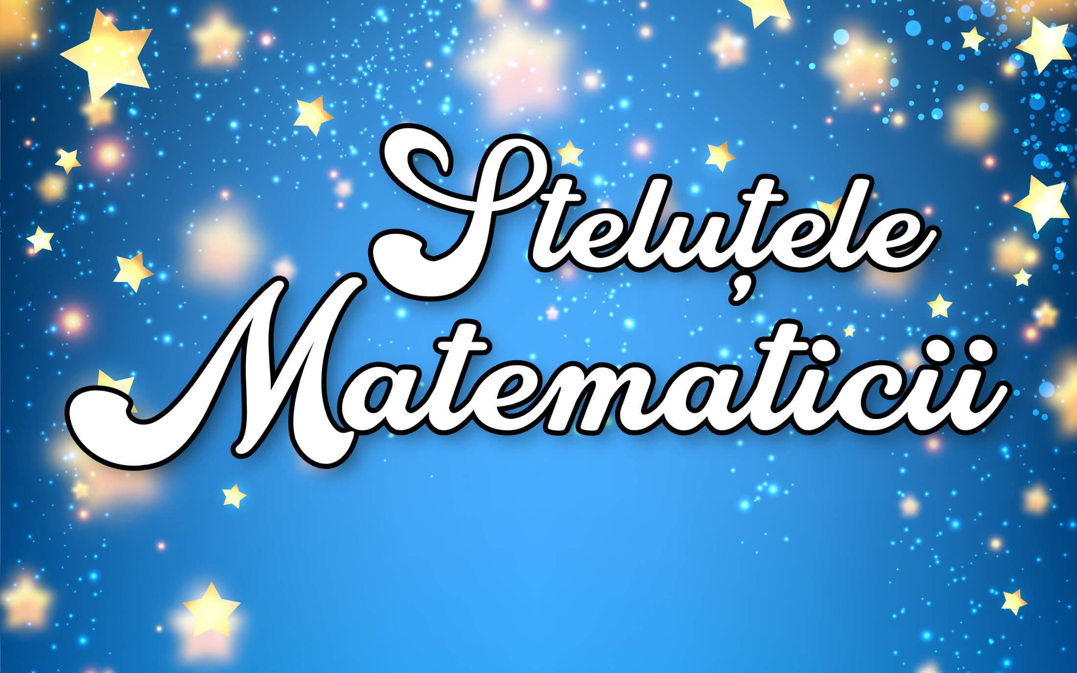 Stelutele Matematicii Pr